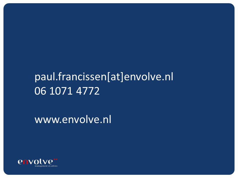 paul.francissen[at]envolve.nl 06 1071 4772 www.envolve.nl